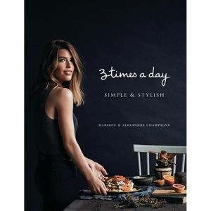 Three Times a Day: Simple and Stylish Cookbook